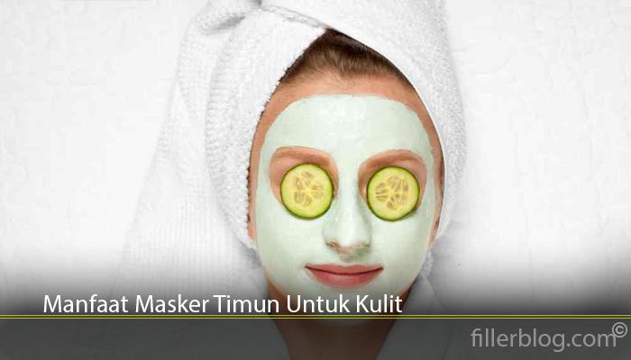 Manfaat Masker Timun Untuk Kulit