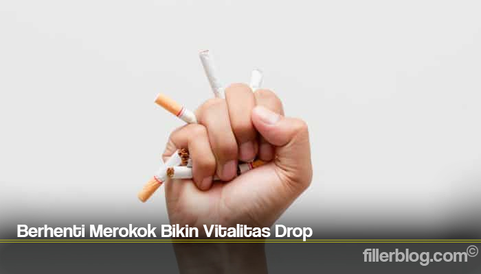 Berhenti Merokok Bikin Vitalitas Drop